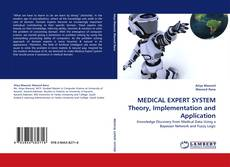 Bookcover of MEDICAL EXPERT SYSTEM Theory, Implementation and Application