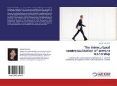 Bookcover of The intercultural contextualization of servant leadership