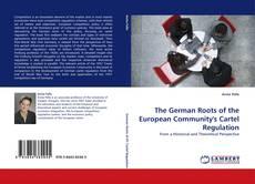 The German Roots of the European Community's Cartel Regulation kitap kapağı