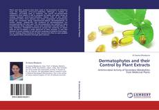 Couverture de Dermatophytes and their Control by Plant Extracts