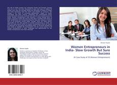 Women Entrepreneurs in India-  Slow Growth But Sure Success kitap kapağı