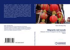 Bookcover of Migrants not Locals