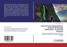 Bookcover of Government Expenditure, Growth & Poverty Reduction: A CGE-MS Analysis