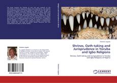 Copertina di Shrines, Oath-taking and Jurisprudence in Yoruba and Igbo Religions