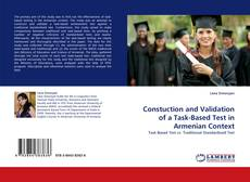 Borítókép a  Constuction and Validation of a Task-Based Test in Armenian Context - hoz
