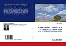 Bookcover of Eastern Front: The Cold War and East Anglia 1946-1964