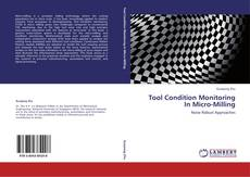 Bookcover of Tool Condition Monitoring In Micro-Milling