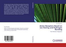 Bookcover of Anion Receptors Based on Ion Pairing and Hydrogen Bonding