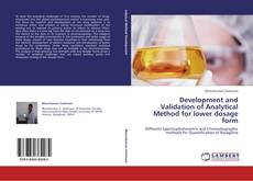 Bookcover of Development and Validation of Analytical Method for lower dosage form