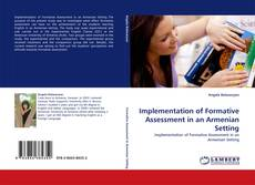 Bookcover of Implementation of Formative Assessment in an Armenian Setting