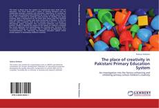 Bookcover of The place of creativity in Pakistani Primary Education System