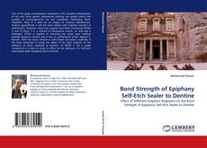 Bond Strength of Epiphany Self-Etch Sealer to Dentine kitap kapağı