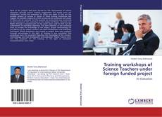 Bookcover of Training workshops of Science Teachers under foreign funded project