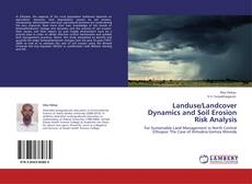 Bookcover of Landuse/Landcover Dynamics and Soil Erosion Risk Analysis