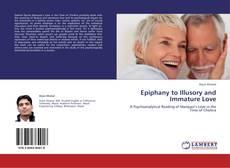 Epiphany to Illusory and Immature Love kitap kapağı