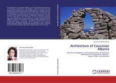 Bookcover of Architecture of Caucasian Albania