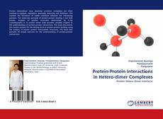Bookcover of Protein-Protein Interactions in Hetero-dimer Complexes