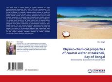 Bookcover of Physico-chemical properties of coastal water at Bakkhali, Bay of Bengal