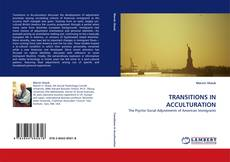 Bookcover of TRANSITIONS IN ACCULTURATION