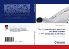 Gas Turbine Tip Leakage Flow and Heat Transfer kitap kapağı