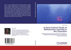 Обложка A Socio-Cultural Study of Mathematics Learning in the Classroom