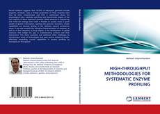 Обложка HIGH-THROUGHPUT METHODOLOGIES FOR SYSTEMATIC ENZYME PROFILING