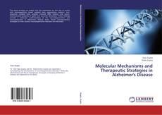 Molecular Mechanisms and Therapeutic Strategies in Alzheimer's Disease kitap kapağı