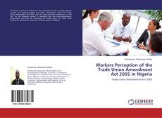 Couverture de Workers Perception of the Trade Union Amendment Act 2005 in Nigeria