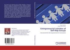 Bookcover of Entrepreneurial activities of Self Help Groups