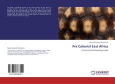 Bookcover of Pre Colonial East Africa
