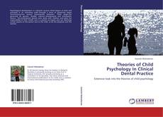 Bookcover of Theories of Child Psychology In Clinical Dental Practice