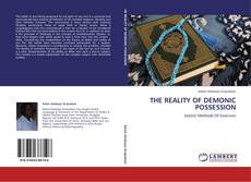 Bookcover of THE REALITY OF DEMONIC POSSESSION