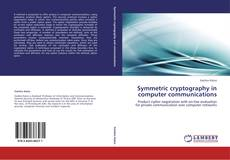 Bookcover of Symmetric cryptography in computer communications