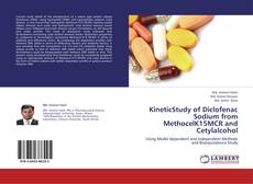 Bookcover of KineticStudy of Diclofenac Sodium from MethocelK15MCR and Cetylalcohol