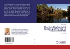 Couverture de Chemical, Biochemical & Toxicological Studies on Cissus Multistriata