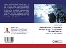 Bookcover of Selected Novel Scenarios in Performance Evaluation of Wireless Systems