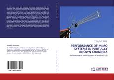 Bookcover of PERFORMANCE OF MIMO SYSTEMS IN PARTIALLY KNOWN CHANNELS
