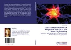 Capa do livro de Surface Modification Of Polymer Constructs For Tissue Engineering