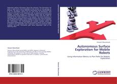 Couverture de Autonomous Surface Exploration for Mobile Robots