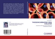 THIOSEMICARBAZONE IRON CHELATOR的封面