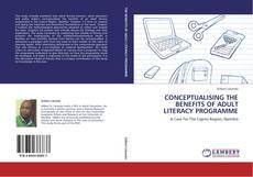 Copertina di CONCEPTUALISING THE BENEFITS OF ADULT LITERACY PROGRAMME