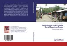 The Relevance of Catholic Social Teaching Today的封面