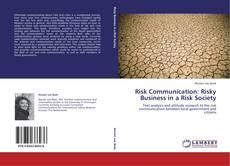 Обложка Risk Communication: Risky Business in a Risk Society