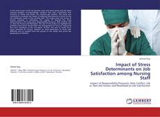 Bookcover of Impact of Stress Determinants on Job Satisfaction among Nursing Staff