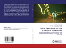 Diode laser and NaOCl as root canal disinfectant kitap kapağı