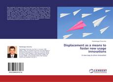 Buchcover von Displacement as a means to foster new usage innovations