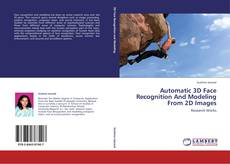 Bookcover of Automatic 3D Face Recognition And Modeling From 2D Images