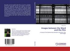 Bookcover of Images between the Word and the Film