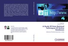 Bookcover of A Study Of Data Retrieval Techniques Of Online Databases