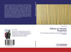 Copertina di Effects on Seismic Properties